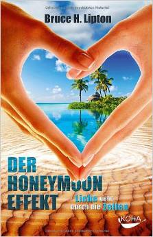 der honeymoon effekt bruce lipton